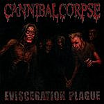 Cannibal Corpse Evisceration Plague