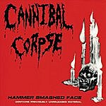 Cannibal Corpse Hammer Smashed Face