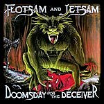 Flotsam & Jetsam Doomsday For The Deceiver (20th Anniversary Special Edition)