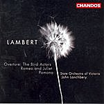 John Lanchbery Lambert: Bird Actors (The) Overture / Pomona / Romeo and Juliet