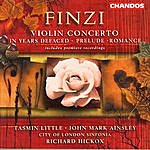 John Mark Ainsley Finzi: Songs / Prelude / Romance / Violin Concerto