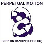 Perpetual Motion Keep On Dancin' (Let's Go) 2008 Remixes