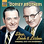 The Dorsey Brothers Dorsey Brothers: Stop, Look And Listen (1932-1935)