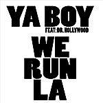 Ya Boy We Run La (Parental Advisory)