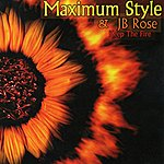 Maximum Style Reinforced Presents: Maximum Style & Jb Rose - Keep the Fire
