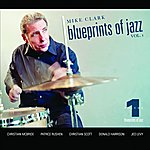 Mike Clark Blueprints Of Jazz Vol. 1 (Wide Release Version)