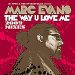 Marc Evans The Way U Love Me (2009 Mixes) (4-Track Maxi-Single)
