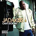 Jadakiss Can't Stop Me (Parental Advisory)