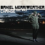 Daniel Merriweather Change (Single)(Feat. Wale)