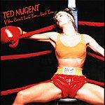 Ted Nugent If You Can't Lick 'Em ... Lick 'Em