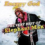 Elephant Man Energy God - The Very Best Of Elephant Man