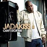 Jadakiss Can't Stop Me