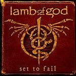 Lamb Of God Set To Fail (Single)
