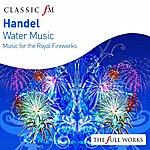 English Baroque Soloists Handel: Water Music / Fireworks Music