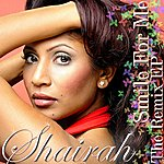 Shairah Smile For Me - The Remix EP