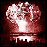 Stereo Motion Apocalypse:Forever