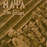 Maya Slow Escape
