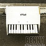 Benny All Things Come To An End