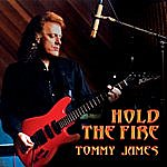 Tommy James Hold The Fire