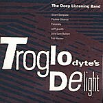 Deep Listening Band Troglodyte's Delight