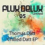 Thomas Datt Chilled Datt EP