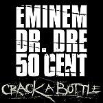 Eminem Crack A Bottle (Edited Version)
