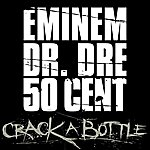Eminem Crack A Bottle (Explicit Version)