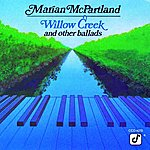 Marian McPartland Willow Creek And Other Ballads