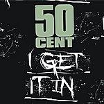 50 Cent I Get It In (Single)(Parental Advisory)