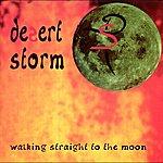 Desert Storm Walking Straight To The Moon