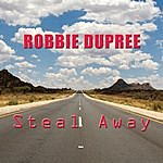 Robbie Dupree Steal Away (Re-Recorded Version)
