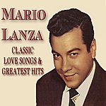Mario Lanza Classic Love Songs & Greatest Hits