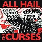 The Curses All Hail The Curses