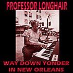 Professor Longhair Way Down Yonder In New Orleans