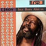U-Roy True Born African
