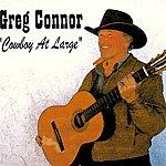Greg Connor Cowboy At Large