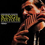 Gheorghe Zamfir King Of The Pan Flute And Other Favorites (Digitally Remastered)