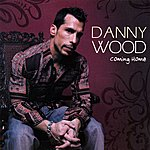 Danny Wood Coming Home