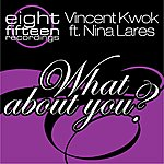 Vincent Kwok What About You (Feat. Nina Lares)