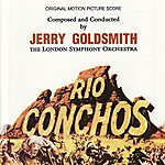 Jerry Goldsmith Rio Conchos: Original Motion Picture Score