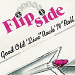 Flipside Flip Side: Good Old Live Rock N' Roll
