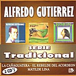 Alfredo Gutierrez Serie Tradicional - El Rebelde Del Acordeón CD 2