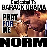 Norm Pray For Me