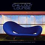 David Arkenstone Chillout Lounge: A Downtempo Chillout Mix