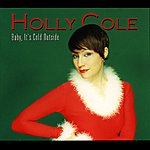 Holly Cole Baby, It´s Cold Outside