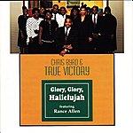 Chris Byrd & True Victory Glory, Glory Hallelujah