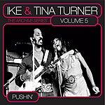 Ike & Tina Turner The Archive Series, Vol.5: Pushin'