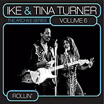 Ike & Tina Turner The Archive Series Vol. 6 - Rollin'