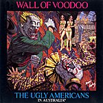 Wall Of Voodoo The Ugly Americans In Australia