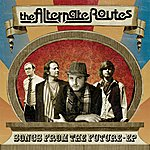 The Alternate Routes Songs From The Future - Ep